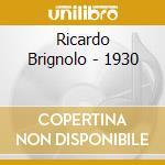 Ricardo Brignolo - 1930 cd musicale di BRIGNOLO / MAFFIA