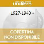 1927-1940 - cd musicale