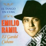 Emilio Ramil - El Tango En Cuba cd musicale di RAMIL EMILIO