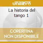 La historia del tango 1 cd musicale di Artisti Vari