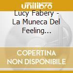 LA MUNECA DEL FEELING... cd musicale di LUCY FABERY