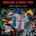 Brad Mehldau & Rossy Trio - When I Fall In Love cd musicale di MEHLDAU BRAD