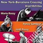 Brad Mehldau Quartet - New York-Barcelona Crossing Vol.1 cd musicale di MEHLDAU BRAD