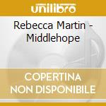 MIDDLEHOPE cd musicale di MARTIN REBECCA