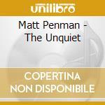 Matt Penman - The Unquiet cd musicale di PENMAN MATT