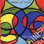 Taylor Haskins - Wake Up Call cd musicale di HASKINS TAYLOR