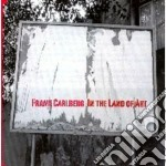 Frank Carlberg - In The Land Of Art cd musicale di CARLBERG FRANK