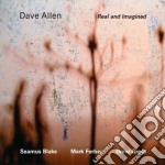 REAL AND IMAGINED cd musicale di DAVE ALLEN