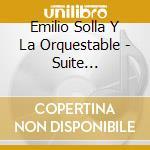 Emilio Solla Y La Orquestable - Suite Piazzollana cd musicale di SOLLA EMILIO Y LA OR