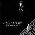 Ana Finger - Ciudades Lejanas cd musicale di Finger Ana
