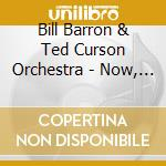 Barron, Bill And Ted Curson And Or - ?now Hear This!? With Kenny Barron, cd musicale di BILL BARRON & TED CU