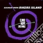 SOUNDS FROM RIKERS ISLAND cd musicale di HOPE ELMO ENSEMBLE