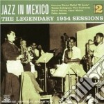 Jazz In Mexico - Legendary 1954 Session Vol.2 cd musicale