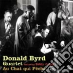 AU CHAT QUI PECHE cd musicale di BYRD DONALD QUARTET
