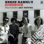 Hersh Hamel - Hersh Hamel's Songbook cd musicale di Hamel Hersh