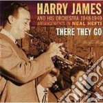 Harry James & His Orchestra - There They Go cd musicale di Harry james & his or