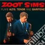 Zoot Sims - Plays Alto,tenor Baritone cd musicale di SIMS ZOOT