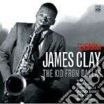 James Clay - Tenorman Kid From Dallas cd musicale di CLAY JAMES