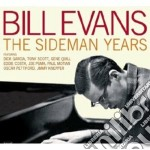 Bill Evans - The Sideman Years cd musicale di BILL EVANS