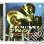 Red Callender - Speak Low cd musicale di CALLENDER RED