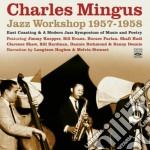 Charles Mingus - Jazz Workshop 1957/1958 cd musicale di CHARLES MINGUS