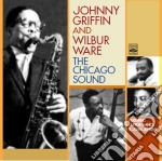 Johnny Griffin & Wilbur Ware - The Chicago Sound cd musicale di Johnny griffin & wil