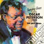 Oscar Peterson Trio - Swinging Brass/jazz Soul cd musicale di Oscar peterson trio