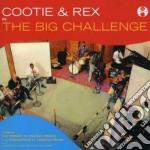 Cootie Williams & Rex Harrison - The Big Challenge cd musicale di WILLIAMS/HARRISON