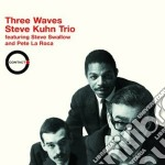 Steve Kuhn Trio - Three Waves cd musicale di KUHN STEVE TRIO