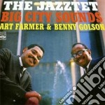 Art Farmer & Benny Golson Jazztet - Big City Sounds cd musicale di ART FARMER & BENNY G