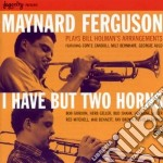 Maynard Ferguson - I Have But Two Horns cd musicale di Maynard Ferguson