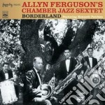 BORDERLAND cd musicale di FERGUSON'S ALLYN CHA