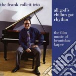 Frank Collett Trio - All God's Chillum Got R. cd musicale di COLLETT FRANK TRIO