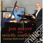 Jon Mayer Trio - Strictly Confidential cd musicale di Jon mayer trio