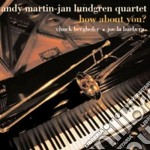 Andy Martin - Jan Lundgren Quartet - How About You cd musicale di LUNDGREN ANDY MARTIN