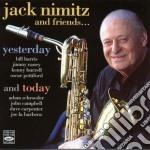 Jack Nimitz & Friends - Yesterday & Today cd musicale di Jack nimitz & friend