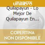 Quilapayun - Lo Mejor De Quilapayun En Chile En cd musicale di Quilapayun
