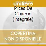 PIÌCES DE CLAVECIN (INTEGRALE) cd musicale di Rameau jean philippe