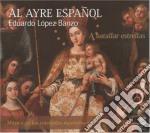 Al Ayre Espanol - A Batallar Estrellas - Banzo Eduardo Lopez cd musicale
