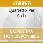 QUARTETTO PER ARCHI cd musicale di Maurice Ravel