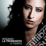 A TIEMPO                                  cd musicale di LA TREMENDITA ROSARI