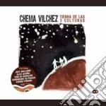 Vilchez Chema - Tierra De Las 3 Culturas cd musicale di Chema Vilchez