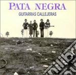Pata Negra - Guitarras Callejeras cd musicale di PATA NEGRA