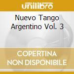 Nuevo Tango Argentino Vol. 3 cd musicale