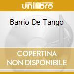 BARRIO DE TANGO cd musicale di TROILO ORQUESTA ANIB