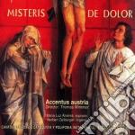 Accentus Austria - Misteris De Dolor cd musicale di Austria Accentus