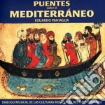 Eduardo Paniagua - Puentes Sobre El Mediterraneo cd musicale di Eduardo Paniagua