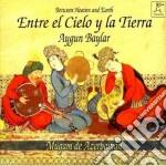 Baylar Aygun - Entre El Cielo Y La Tierra cd musicale di Aygun Baylar