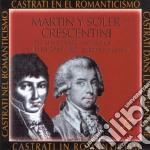 Castrati en el romanticismo cd musicale di Crescentini Martin y soler