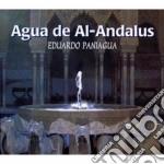 Eduardo Paniagua - Agua De Al-andalus cd musicale di Eduardo Paniagua